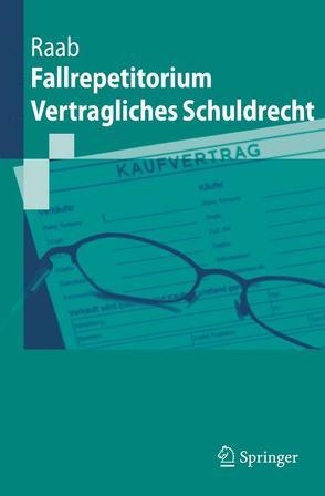 Fallrepetitorium Vertragliches Schuldrecht von Raab,  Thomas