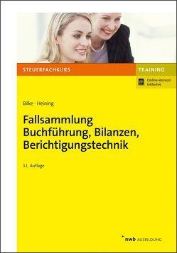 Fallsammlung Buchführung, Bilanzen, Berichtigungstechnik von Bilke,  Kurt, Heining,  Rudolf