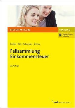 Fallsammlung Einkommensteuer von Friebel,  Melita, Rick,  Eberhard, Schneider,  Josef, Schoor,  Hans Walter