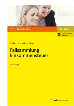 Fallsammlung Einkommensteuer von Friebel,  Melita, Schneider,  Josef, Schoor,  Hans Walter
