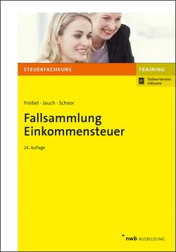 Fallsammlung Einkommensteuer von Friebel,  Melita, Jauch,  David, Schoor,  Hans Walter