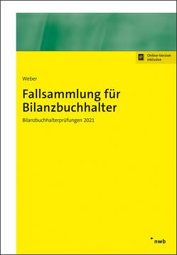 Fallsammlung für Bilanzbuchhalter von Weber,  Martin