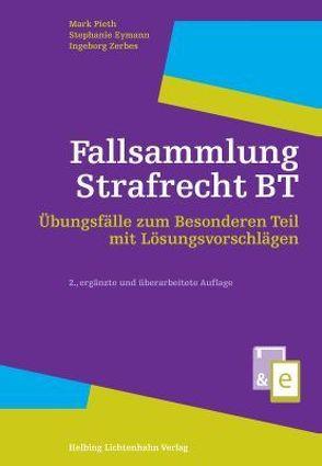 Fallsammlung Strafrecht BT von Eymann,  Stephanie, Pieth,  Mark, Zerbes,  Ingeborg