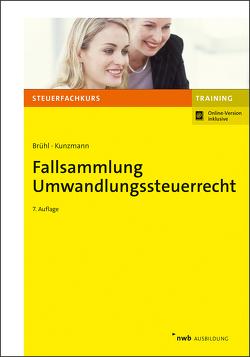 Fallsammlung Umwandlungssteuerrecht von Hoffmann,  Ingo, Kunzmann,  Ronny