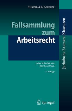 Fallsammlung zum Arbeitsrecht von Boemke,  Burkhard, Ulrici,  B.