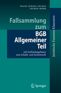 Fallsammlung zum BGB Allgemeiner Teil von Mohr,  Jochen, Säcker,  Franz-Jürgen