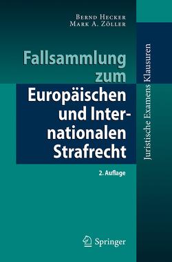 Fallsammlung zum Europäischen und Internationalen Strafrecht von Hecker,  Bernd, Zöller,  Mark A.