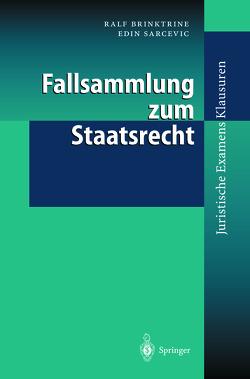 Fallsammlung zum Staatsrecht von Brinktrine,  Ralf, Sarcevic,  Edin