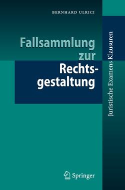 Fallsammlung zur Rechtsgestaltung von Ulrici,  Bernhard