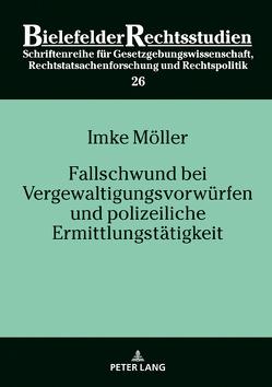 Fallschwund bei Vergewaltigungsvorwürfen und polizeiliche Ermittlungstätigkeit von Möller,  Imke