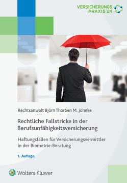 Fallstricke in der Berufsunfähigkeitsversicherung von Jöhnke,  Björn Thorben M.