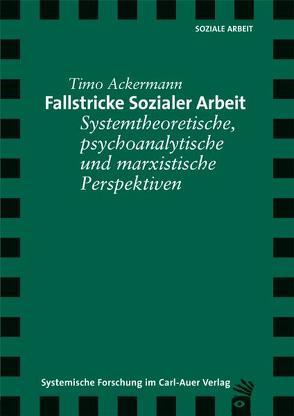 Fallstricke sozialer Arbeit von Ackermann,  Timo, Kleve,  Heiko