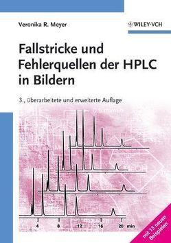 Fallstricke und Fehlerquellen der HPLC in Bildern von Meyer,  Veronika R.