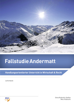 Fallstudie Andermatt, Lehrerband von Rüdisühli,  Marc, Rüdisühli-Steffen,  Silvia