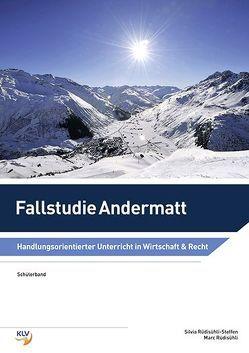 Fallstudie Andermatt, Schülerband von Rüdisühli,  Marc, Rüdisühli-Steffen,  Silvia