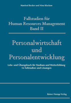 Fallstudien für Human Resources Management von Becker,  Manfred, Kluckow,  Nina