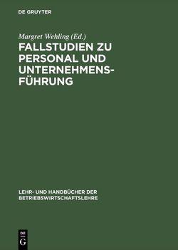 Fallstudien zu Personal und Unternehmensführung von Röhling,  Thomas, Schneider,  Elke, Wehling,  Margret, Werner,  Matthias