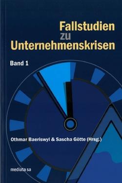 Fallstudien zu Unternehmenskrisen von Baeriswyl,  Othmar