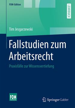 Fallstudien zum Arbeitsrecht von Jesgarzewski,  Tim