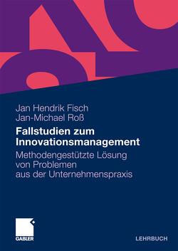 Fallstudien zum Innovationsmanagement von Fisch,  Jan Hendrik, Roß,  Jan-Michael