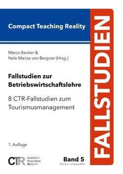 Fallstudien zur Betriebswirtschaftslehre – Band 5: von Becker,  Marco, Bergner,  Nele Marisa von