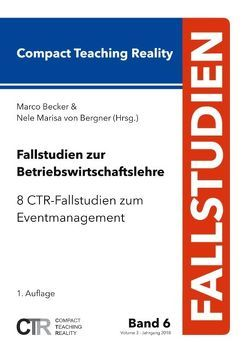 Fallstudien zur Betriebswirtschaftslehre – Band 6 von Becker,  Marco, Bergner,  Nele Marisa von
