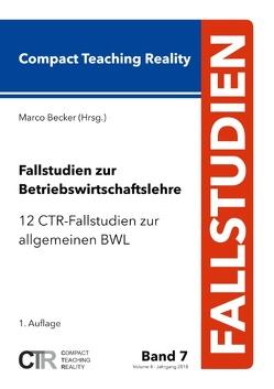 Fallstudien zur Betriebswirtschaftslehre – Band 7 von Becker,  Marco