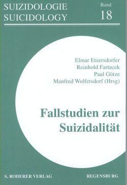 Fallstudien zur Suizidalität von Etzersdorfer,  Elmar, Fartacek,  Reinhold, Götze,  Paul, Wolfersdorf,  Manfred