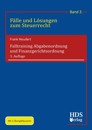Falltraining Abgabenordnung und Finanzgerichtsordnung von Neudert,  Frank