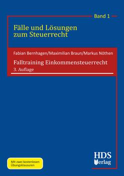Falltraining Einkommensteuerrecht von Bernhagen,  Fabian, Braun,  Maximilian, Nöthen,  Markus