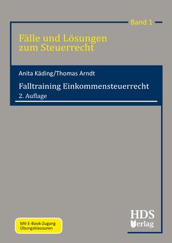 Falltraining Einkommensteuerrecht von Arndt,  Thomas, Käding,  Anita