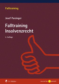 Falltraining Insolvenzrecht von Parzinger,  Josef