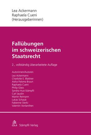 Fallübungen im schweizerischen Staatsrecht von Ackermann,  Lea, Cueni,  Raphaela