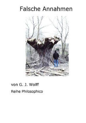 Falsche Annahmen von Wolff,  Gerhard