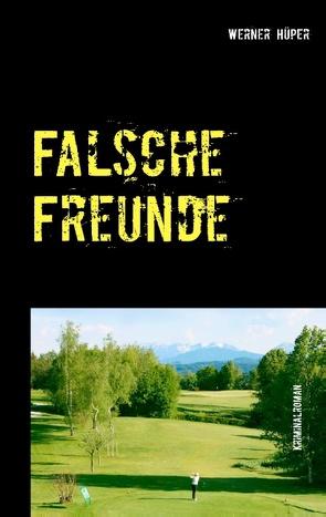 Falsche Freunde von Hüper,  Werner