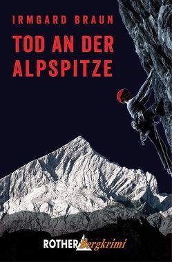 Tod an der Alpspitze von Braun,  Irmgard