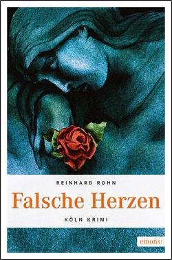 Falsche Herzen von Rohn,  Reinhard