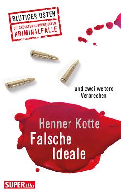 Falsche Ideale von Kotte,  Henner