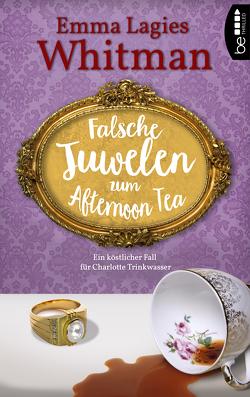 Falsche Juwelen zum Afternoon Tea von Whitman,  Emma Lagies