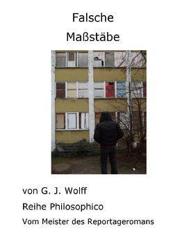 Falsche Maßstäbe von Wolff,  Gerhard