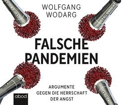 Falsche Pandemien von Buchgut, Wodarg,  Wolfgang, Wolf,  Klaus B.