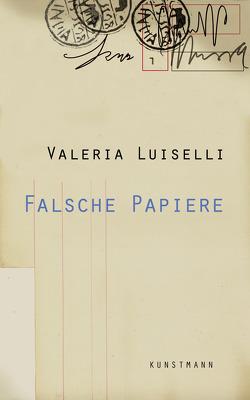 Falsche Papiere von Haller,  Nora, Luiselli,  Valeria, Ploetz,  Dagmar