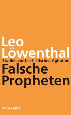 Falsche Propheten von Emcke,  Carolin, Hoppmann-Löwenthal,  Susanne, Löwenthal,  Leo