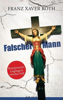 Falscher Mann von Roth,  Franz Xaver