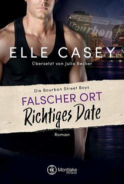 Falscher Ort, richtiges Date von Becker,  Julia, Casey,  Elle