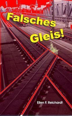 Falsches Gleis! von Reichardt,  Ellen F