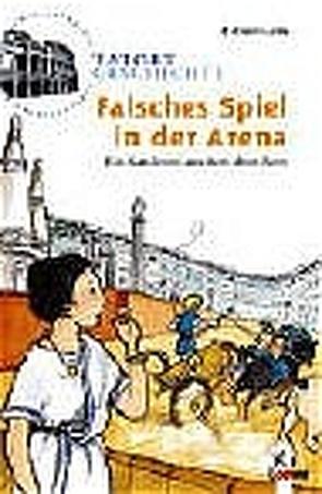 Falsches Spiel in der Arena von Lenk,  Fabian, Wöstheinrich,  Anne