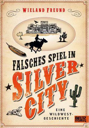 Falsches Spiel in Silver City von Freund,  Wieland, Hörl,  Hanna