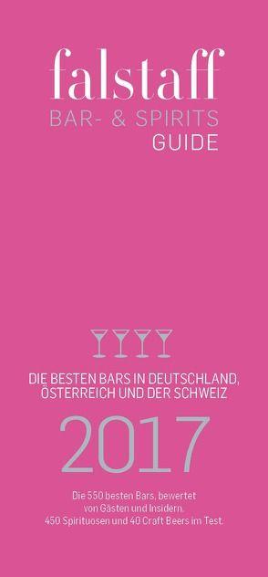 falstaff Bar & Spirits-Guide Deutschland 2017 von Hacker,  Herbert, Haslauer,  Ursula, Rosam,  Wolfgang M., Teuner,  Christoph