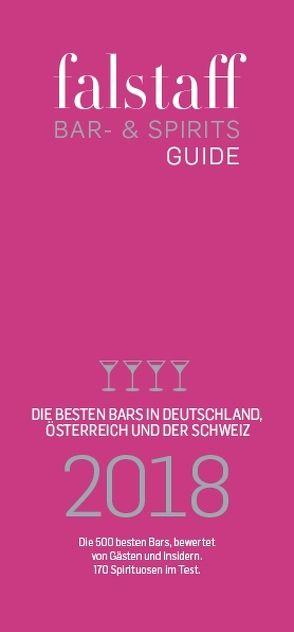 falstaff Bar & Spirits-Guide Deutschland 2018 von Hacker,  Herbert, Haslauer,  Ursula, Rosam,  Wolfgang M., Teuner,  Christoph